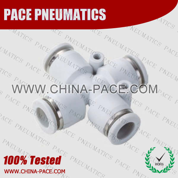 Union Cross push in fittings, pneumatic fittings, one touch fittings, push to connect fittings, air fittings